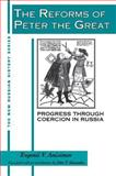 The Reforms of Peter the Great : Progress Through Coercion in Russia, Anisimov, Evgenii V., 1563240483