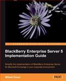 BlackBerry Enterprise Server 5 Implementation Guide, Desai, Mitesh, 1849690480