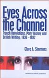 Eyes Across the Channel : French Revolution, Party History and British Writing, 1830-1882, Simmons, Clare A., 9058230481