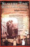 Slavery Time When I Was Chillun, Belinda Hurmence, 0399230483
