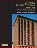 Modern Architectural Theory : A Historical Survey, 1673-1968, Mallgrave, Harry, 0521130484