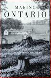 Making Ontario : Agricultural Colonization and Landscape Re-Creation Before the Railway, Wood, J. David, 0773520481