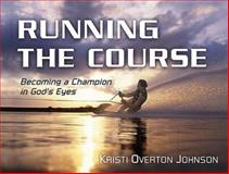 Running the Course, Kristi Overton-Johnson, 0805430482