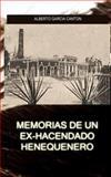 Memorias de un Ex-Hacendado Henequenero, Alberto García Cantón, 1480140481