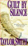 Guilt by Silence, Taylor Smith, 1551660482