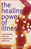 The Healing Power of Illness, Thorwald Dethlefsen and Rudiger Dahlke, 1843330482