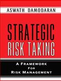 Strategic Risk Taking : A Framework for Risk Management, Damodaran, Aswath, 0131990489