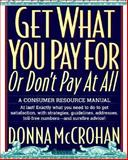 Get What You Pay For... Or Don't Pay at All, Donna McCrohan, 0517880482