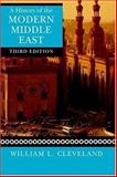 History of the Modern Middle East, William L. Cleveland, 0813340489