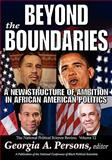 Beyond the Boundaries : A New Structure of Ambition in African American Politics, , 1412810485