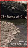 The House of Song : Poems, Wagoner, David, 0252070488