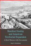 Manifest Destiny and American Territorial Expansion : A Brief History with Documents, Greenberg, Amy S., 0312600488