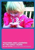 Teaching and Learning in the Early Years, , 0415280486