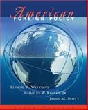American Foreign Policy : Pattern and Process, Wittkopf, Eugene R. and Kegley, Charles W., Jr., 0534600484