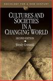 Cultures and Societies in a Changing World, Griswold, Wendy, 0761930485