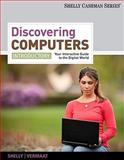Discovering Computers : Introductory - Your Interactive Guide to the Digital World, Shelly, Gary B. and Vermaat, Misty E., 1111530483