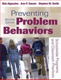 Preventing Problem Behaviors : Schoolwide Programs and Classroom Practices, Daunic, Ann P. and Smith, Stephen W., 1412970482