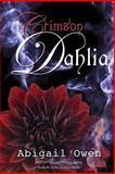 Crimson Dahlia, Abigail Owen, 1492240486