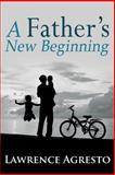 A Father's New Beginning, Lawrence Agresto, 1628650486
