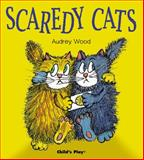 Scaredy Cats, Audrey Wood, 1904550487