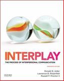 Interplay : The Process of Interpersonal Communication, Adler, Ronald and Rosenfeld, Lawrence, 0199390487