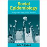 Social Epidemiology : Strategies for Public Health Activism, Cwikel, Julie G., 0231100485