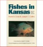 Fishes in Kansas, Frank B. Cross and Joseph T. Collins, 0893380482