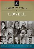 Legendary Locals of Lowell, Richard P. Howe Jr. and Chaim M. Rosenberg, 146710048X