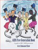 Aids Free Generation Book, Arrey Emmanuel Enow, 1477240489