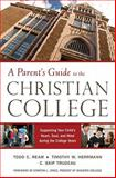 A Parent's Guide to the Christian College, Todd Ream and Skip Trudeau, 0891120491