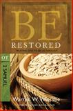 Be Restored, Warren W. Wiersbe, 1434700496
