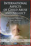 International Aspects of Child Abuse and Neglect 9781611220490