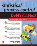 Statistical Process Control DeMYSTiFied, Kang, Chang Wook and Kvam, Paul H., 0071600493