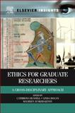 Ethics for Graduate Researchers : A Cross-Disciplinary Approach, , 0124160492
