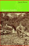 Empire's Garden : Assam and the Making of India, Sharma, Jayeeta and Walkowitz, Daniel J., 0822350491