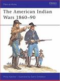 The American Indian Wars 1860-90, Philip R. N. Katcher, 0850450497