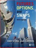 Futures, Options, and Swaps, Overdahl, James A. and Kolb, Robert W., 1405150491