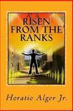 Risen from the Ranks, Horatio Alger Jr., 1494260492