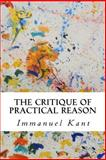 The Critique of Practical Reason, Immanuel Kant, 1500710490