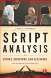 Script Analysis for Actors, Directors, and Designers, Thomas, James and Thomas, James Michael, 024081049X