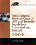 West Federal Taxation : West's Internal Revenue Code of 1986 and Treasury Regulations, Annotated and Selected 2004, Smith, James E. and Raabe, William, 0324200498