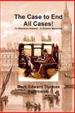 The Case to End All Cases!, Mark Edward Thomas Piotrowski, 0557330491