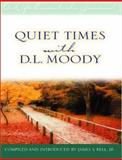Quiet Times with D. L. Moody, James S. Bell Jr., 0802470491