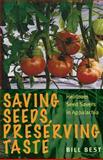 Saving Seeds, Preserving Taste, Bill Best, 0821420496