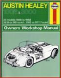 Haynes Austin Healy 100-G and 3000 Owners Workshop Manual, 1956-1968, Haynes, J. H. and Chalmers-Hunt, B. L., 090055049X
