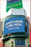 Understanding Global Media, Flew, Terry, 1403920494