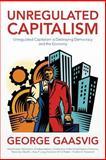 Unregulated Capitalism, George Gaasvig, 1483980499
