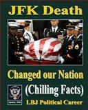 JFK Death Changed Our Nation, Therlee Gipson, 1493710494
