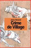 Crime de Village, Jules Renard, 1502470497
