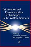 Information and Communication Technologies in the Welfare Services, Elizabeth Harlow, 1843100495